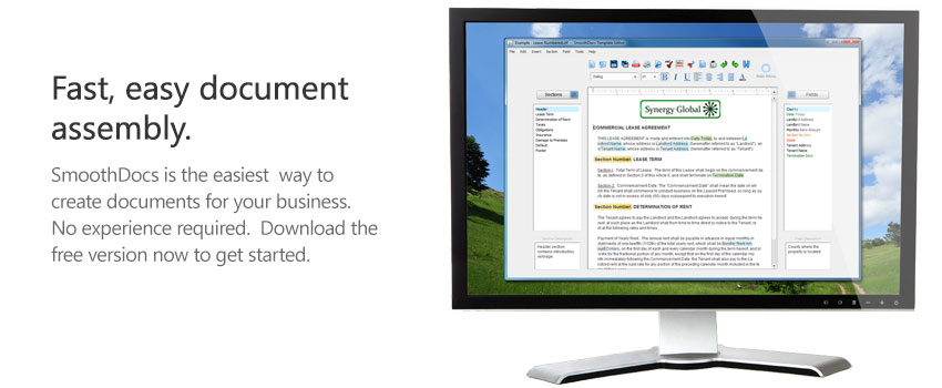 Fast,  easy document assembly.  SmoothDocs is the easiest way to create  documents for your business.  No experience required.  Download the free  version to get started.